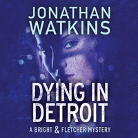 Dying in Detroit - Jonathan Watkins