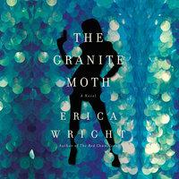 The Granite Moth - Erica Wright