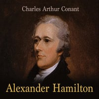 Alexander Hamilton - Charles Arthur Conant