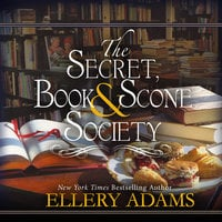 The Secret, Book & Scone Society - Ellery Adams