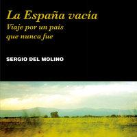 La España vacía - Sergio del Molino