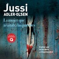 La mujer que arañaba las paredes - Jussi Adler-Olsen