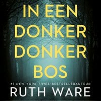 In een donker donker bos - Ruth Ware