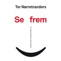 Se frem - Tor Nørretranders
