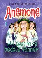 Anemone 6 - Jul, søstre og bedste venner - Lene møller Jørgensen
