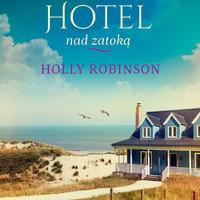 Hotel nad zatoką - Holly Robinson
