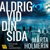 Aldrig vid din sida - Märta Holmerin