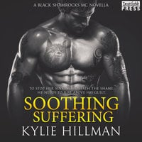 Soothing Suffering - Kylie Hillman
