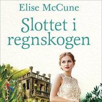 Slottet i regnskogen - Elise McCune