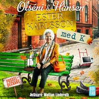 Ester Karlsson med K - Micke Hansen, Christina Olséni