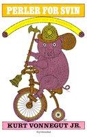 Perler for svin - Kurt Vonnegut