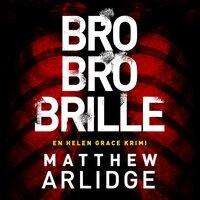 Bro bro brille - Matthew Arlidge