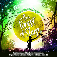 Forest of Sleep: Children's Bedtime Story Meditation - Katie Flaxman