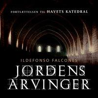 Jordens arvinger - Ildefonso Falcones