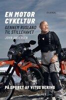 En motorcykeltur gennem Rusland til Stillehavet - John Andersen