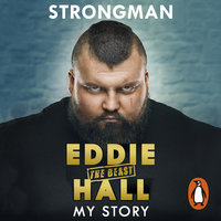Strongman: My Story - Eddie 'The Beast' Hall