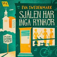 Själen har inga rynkor - Eva Swedenmark