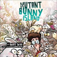 Mutant Bunny Island - Obert Skye