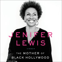 The Mother of Black Hollywood - Jenifer Lewis