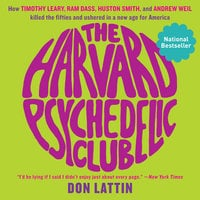 The Harvard Psychedelic Club - Don Lattin