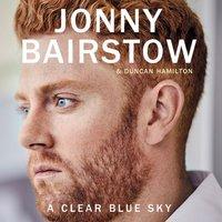 A Clear Blue Sky - Duncan Hamilton, Jonny Bairstow