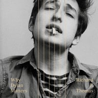 Why Dylan Matters - Richard F. Thomas