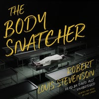 The Body Snatcher - Robert Louis Stevenson