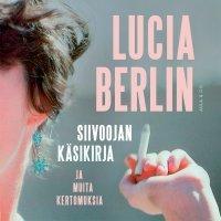 Siivoojan käsikirja - Lucia Berlin