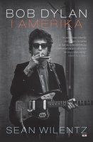 Bob Dylan i Amerika - Sean Wilentz