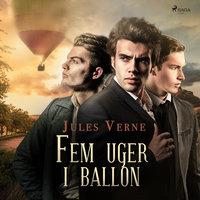 Fem uger i ballon - Jules Verne