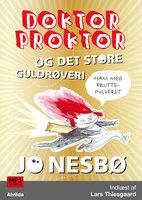 Doktor Proktor og det store guldrøveri (4) - Jo Nesbø