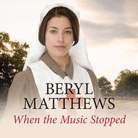 When the Music Stopped - Beryl Matthews