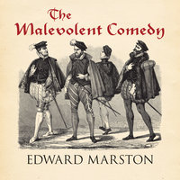 The Malevolent Comedy - Edward Marston