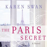 The Paris Secret - Karen Swan