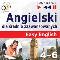 Angielski dla średnio zaawansowanych. Easy English: Części 4-6 (15 tematów konwersacyjnych na poziomie od A2 do B2) - Dorota Guzik
