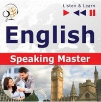 English Speaking Master – Listen & Learn (Intermediate / Advanced level: B1-C1) - Dorota Guzik