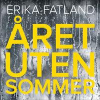 Året uten sommer - Erika Fatland