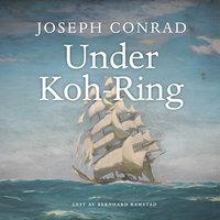 Under Koh-Ring - Joseph Conrad