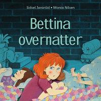 Bettina overnatter - Sidsel Jøranlid