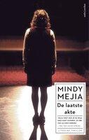 De laatste akte - Mindy Mejia