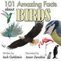 101 Amazing Facts about Birds - Jack Goldstein