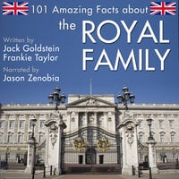 101 Amazing Facts about the Royal Family - Jack Goldstein
