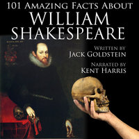 101 Amazing Facts about William Shakespeare - Jack Goldstein