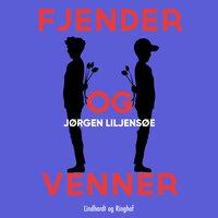 Fjender og venner - Jørgen Liljensøe