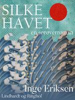 Silkehavet – En sørøverroman - Inge Eriksen