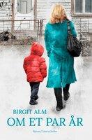 Om et par år - Birgit Alm