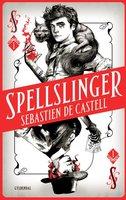 Spellslinger 1 - Sebastien de Castell
