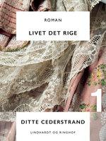 Livet det rige - Ditte Cederstrand