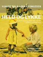 Held og lykke - Nina Rasmussen, Hjalte Tin