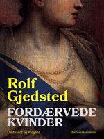 Fordærvede kvinder - Rolf Gjedsted